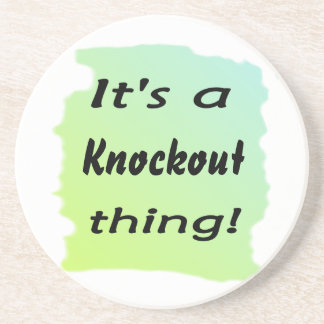 It's a knockout thing! sandstone coaster