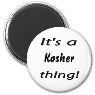 It's a kosher thing! magnets