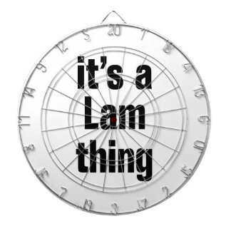 its a lam thing dartboards