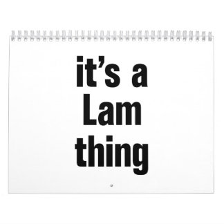its a lam thing calendar