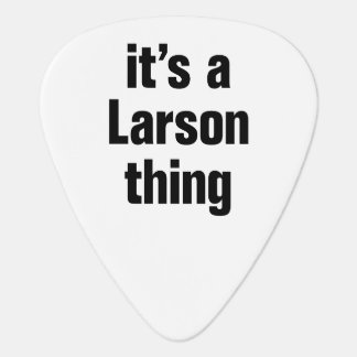 its a larson thing pick