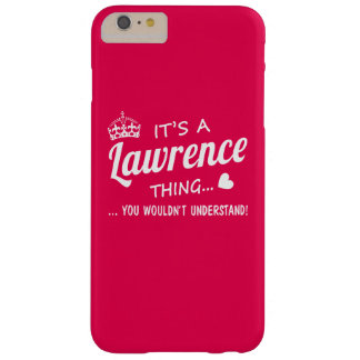 It's a Lawrence thing Barely There iPhone 6 Plus Case