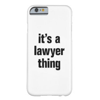 its a lawyer thing barely there iPhone 6 case