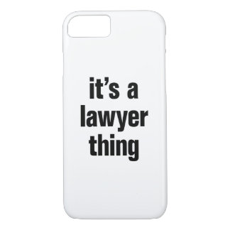 its a lawyer thing iPhone 7 case