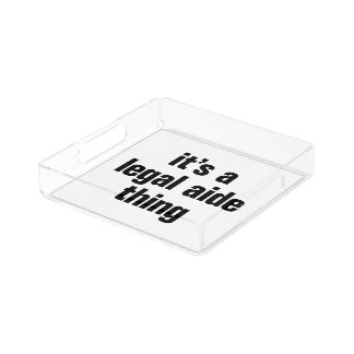 its a legal aide thing square serving trays