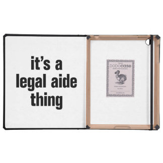 its a legal aide thing iPad covers