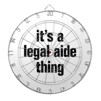 its a legal aide thing dart boards