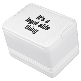 its a legal aide thing igloo drink cooler