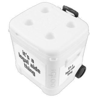 its a legal aide thing igloo rolling cooler