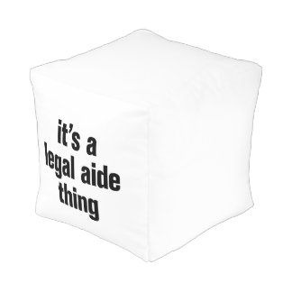 its a legal aide thing cube pouf