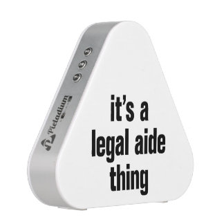 its a legal aide thing speaker