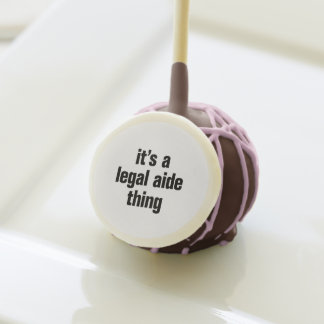 its a legal aide thing cake pops