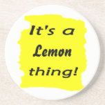 It's a lemon thing! drink coasters