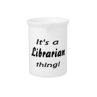 it's a librarian thing! beverage pitcher