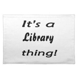 It's a library thing! cloth placemat