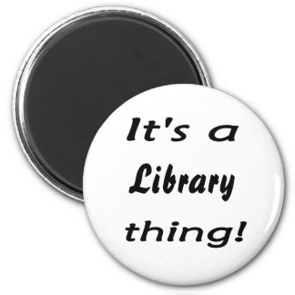 It's a library thing! magnets
