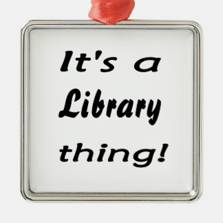 It's a library thing! square metal christmas ornament
