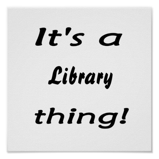 It's a library thing! poster