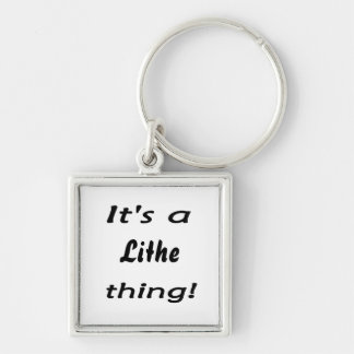 It's a lithe thing! keychains