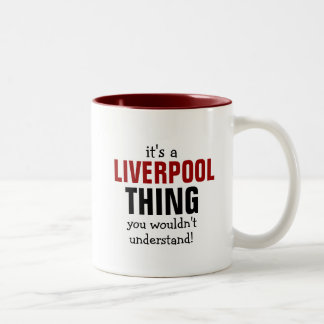 It's a Liverpool thing you wouldn't understand Two-Tone Coffee Mug