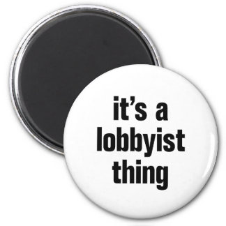 its a lobbyist thing 2 inch round magnet