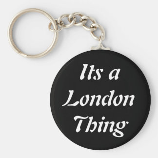 Its a London Thing Key Chains
