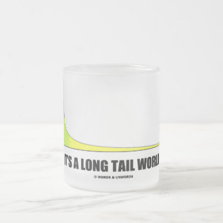 It's A Long Tail World Power Law Graph Humor Frosted Glass Coffee Mug