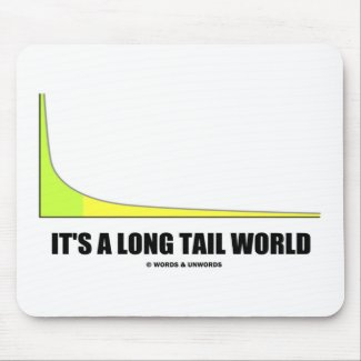 It's A Long Tail World Power Law Graph Humor Mousepads