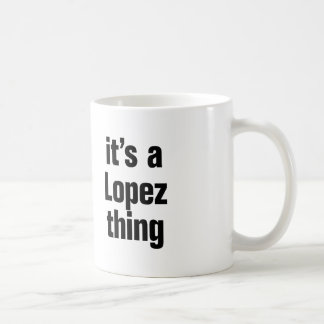 its a lopez thing coffee mug