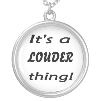 It's a LOUDER thing! Silver Plated Necklace