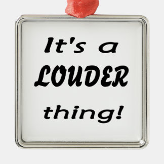 It's a LOUDER thing! Square Metal Christmas Ornament