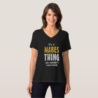 It's a Mabes thing you wouldn't understand T-Shirt