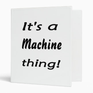 It's a machine thing! 3 ring binders