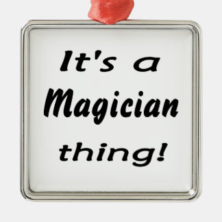 It's a magician thing! metal ornament