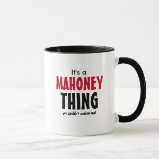 It's a Mahoney thing you wouldn't understand! Mug