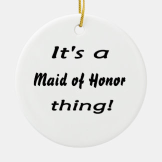 It's a maid of honor thing! ornaments