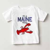 It's a Maine Thing - Lobster Baby T-Shirt