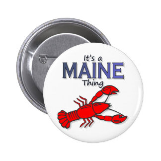 Its a Maine Thing - Lobster Pinback Button