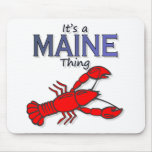 Its a Maine Thing - Lobster Mousepads