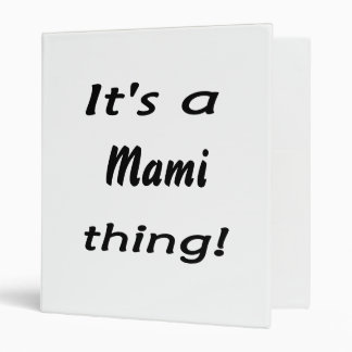 It's a mami thing! 3 ring binder