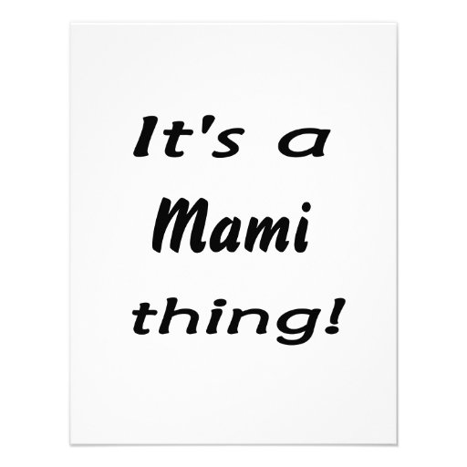 It's a mami thing! custom announcements
