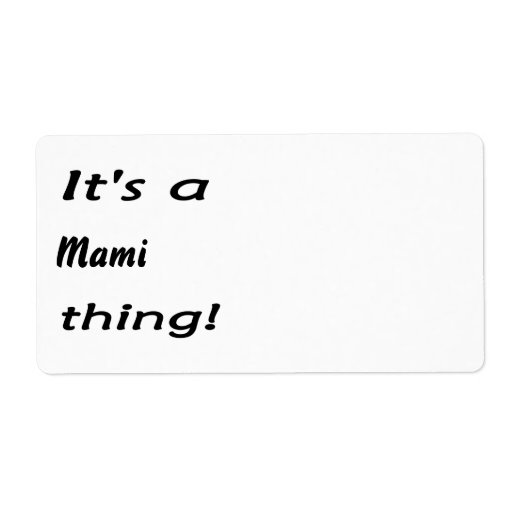 It's a mami thing! custom shipping label