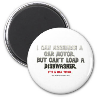 It's a Man Thing: Can't load a dishwasher 2 Inch Round Magnet