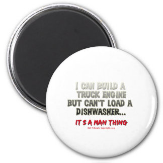 It's a man thing: Engine vs. Dishwasher 2 Inch Round Magnet