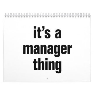 its a manager thing calendar