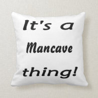 It's a mancave thing! pillow