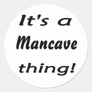 It's a mancave thing! round sticker
