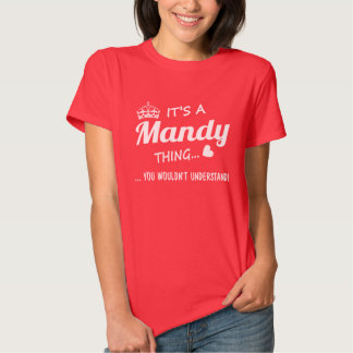 It's a Mandy thing T Shirt