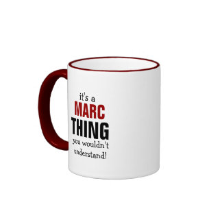 It's a Marc thing you wouldn't understand Ringer Coffee Mug