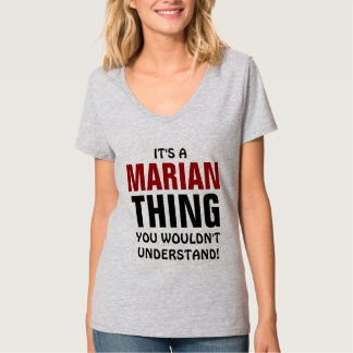 It's a Marian thing you wouldn't understand! T-Shirt